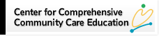 Center for Comprehensive Community Care Education